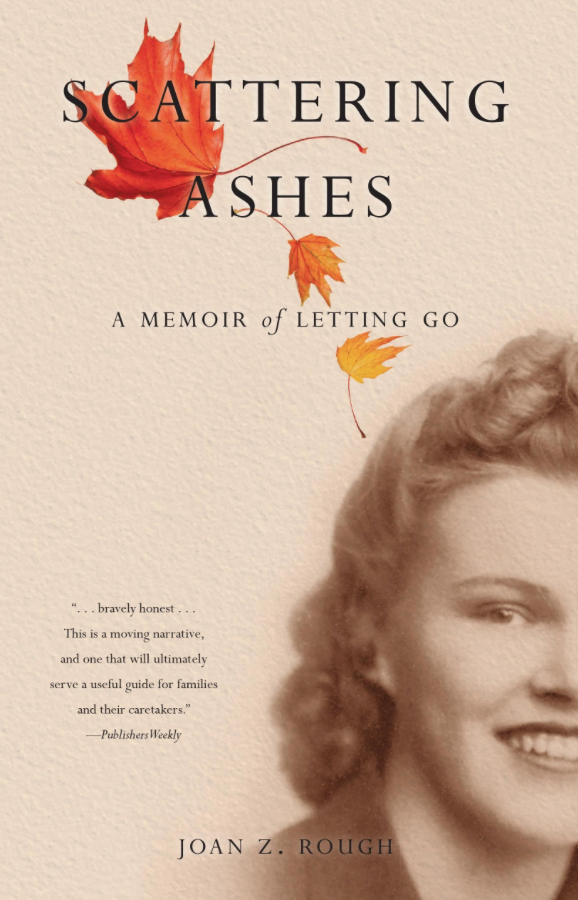 "An Artist Writes Memoir: Joan Z. Rough's ""Scattering Ashes"""